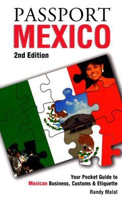 Passport Mexico Your Pocket Guide to Mexican Business, Customs & Etiquette