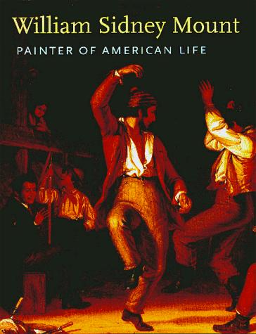 William Sidney Mount: Painter of American Life