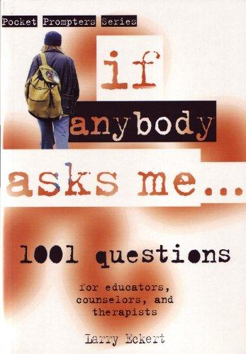 If Anybody Asks Me...: 1,001 Focused Questions for Educators, Counselors, And Therapists (Pocket Prompters Series)