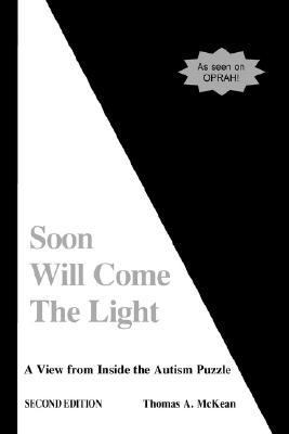 Soon Will Come the Light A View from Inside the Autism Puzzle