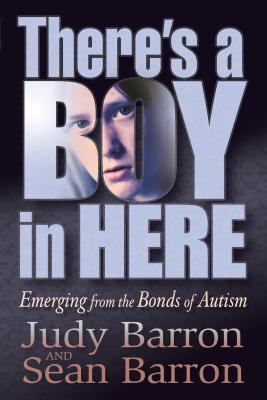 There's a Boy in Here Emerging from the Bonds of Autism