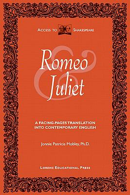 Tragedy of Romeo and Juliet A Facing-Pages Translation into Contemporary English