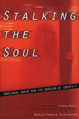 Stalking the Soul: Emotional Abuse and the Erosion