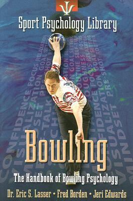 Bowling The Handbook of Bowling Psychology