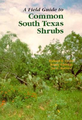 Field Guide to Common South Texas Shrubs