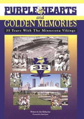 Purple Hearts & Golden Memories: 35 Years With the Minnesota Vikings