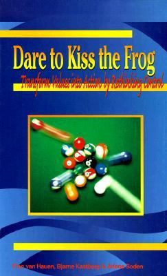 Dare to Kiss the Frog Transform Values into Action by Rethinking Control