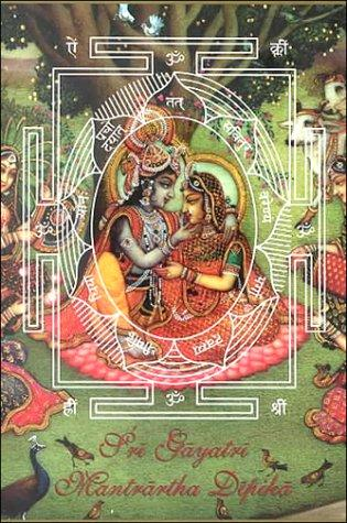 Sri Gayatri Mantrartha Dipika: Illuminations on the Essential Meaning of Gayatri Mantra