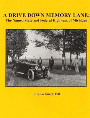 Drive Down Memory Lane The Named State And Federal Highways Of Michigan