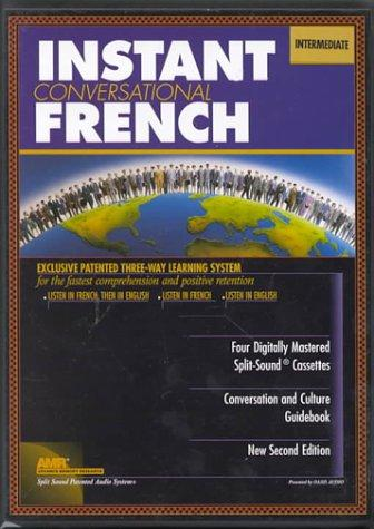 Instant Conversational French: Intermediate with Book(s) (Instant Language Courses)
