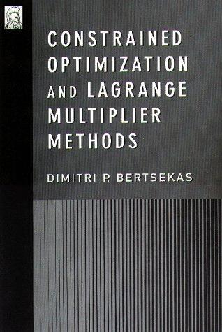 Constrained Optimization and Lagrange Multiplier Methods (Optimization and neural computation series)
