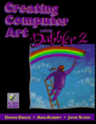 Creating Computer Art Using Dabbler, Vol. 2 - Dawn Erdos - Other Format