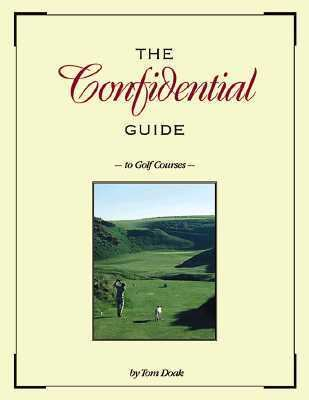 Confidential Guide to Golf Courses - Tom Doak - Hardcover
