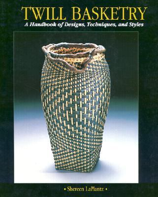 Twill Basketry A Handbook of Designs, Techniques, and Styles
