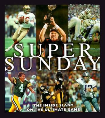 Super Sunday: The inside Slant on the Ultimate Game