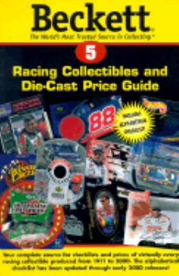 Beckett Racing Collectibles and Die-Cast Price Guide: The World's Most Trusted Source in Collecting