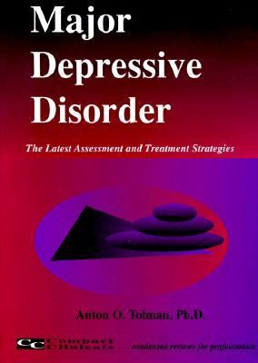 Depression In Adults: The Latest Assessment and Treatment Strategies