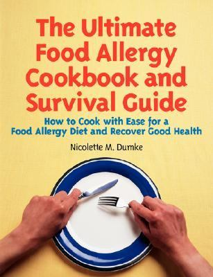 Ultimate Food Allergy Cookbook and Survival Guide How to Cook With Ease for A Food Allergy Diet and Recover Good Health
