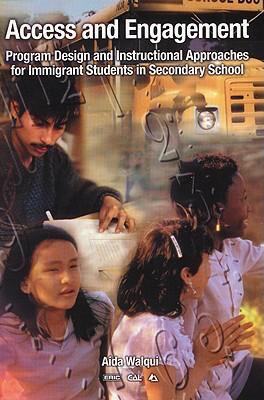 Access and Engagement Program Design and Instructional Approaches for Immigrant Students in Secondary School