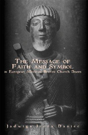 """The Message of Faith and Symbol in European Medieval Bronze Church Doors"""