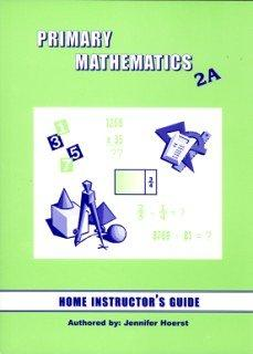 Primary Mathematics 2A Home Instructor's Guide