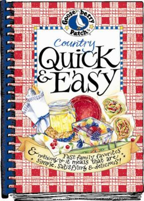 Country Quick and Easy Fast Family Favorites and Nothing-To-It Meals That Are Simple, Satisfying and Delicious