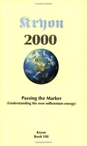 Passing the Marker 2000: Understanding the New Millennium Energy : Book VIII (Kryon series)