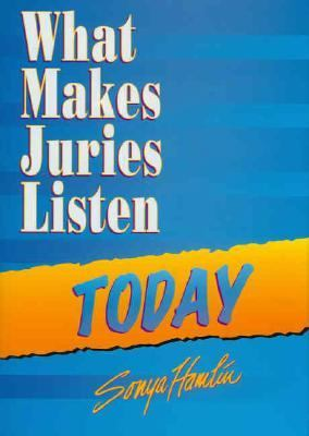 What Makes Juries Listen Today