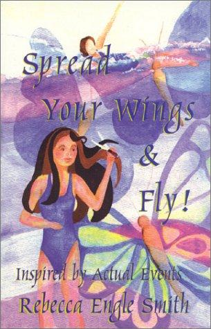 Spread Your Wings & Fly: Teenager's Journey of Suspense, Romance, & Terror (in Overcoming Sexual Abuse)