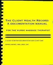 The Client Health Record: A Documentation Manual for the Nurse Massage Therapist