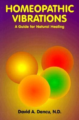 Homeopathic Vibrations A Guide for Natural Healing