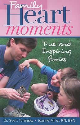 Family Heart Moments: True and Inspiring Stories