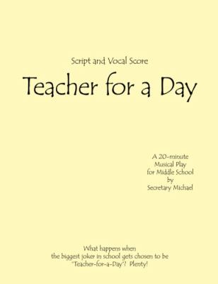 Teacher for a Day : A Musical Skit for Middle School