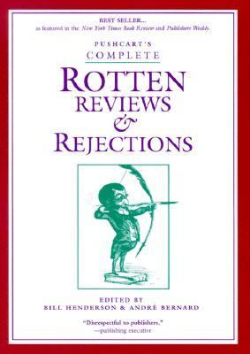Pushcart's Complete Rotten Reviews & Rejections