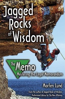 Jagged Rocks of Wisdom--The Memo: Mastering the Legal Memorandum