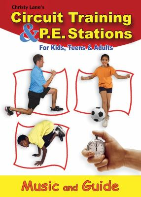 Christy Lane's Circuit Training and P. E. Stations : For Kids, Teens and Adults