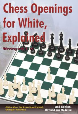 Chess Openings for White, Explained: Winning with 1.e4 (Second Edition, Revised and Updated)  (Comprehensive Chess Course Series)