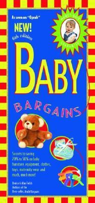 Baby Bargains Secrets To Saving 20% To 50% On Baby Furniture, Equipment, Clothes, Toys, Maternity Wear, And Much, Much More!