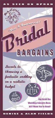 Bridal Bargains Secrets to Throwing a Fantastic Wedding on a Realistic Budget