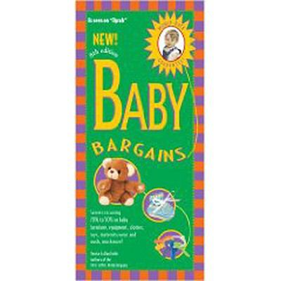 Baby Bargains, 8th Edition: Secrets to Saving 20% to 50% on Baby Furniture, Gear, Clothes, Toys, Maternity Wear and Much, Much More!