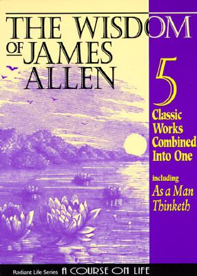 Wisdom of James Allen 5 Classic Works