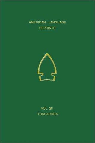 Chew's Vocabulary of Tuscarora (American Language Reprints)