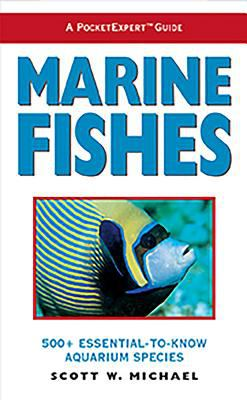 Marine Fishes 500+ Essential-To-Know Aquarium Species
