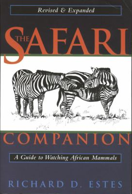 Safari Companion A Guide to Watching African Mammals Including Hoofed Mammals, Carnivores, and Primates