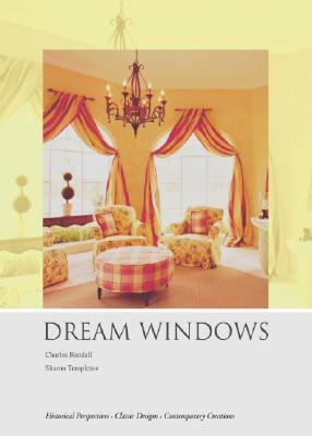 Dream Windows An Inspriational Guide to Draperies and Soft Furnishings