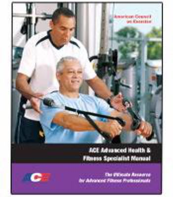 Advanced Health & Fitness Specialist Manual: The Ultimate Resource for Advanced Fitness Professionals