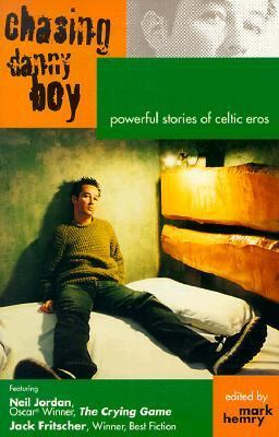 Chasing Danny Boy Powerful Stories of Celtic Eros