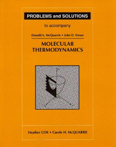 Problems and Solutions to Accompany Molecular Thermodynamics