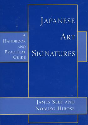 Japanese Art Signatures A Handbook and Practical Guide