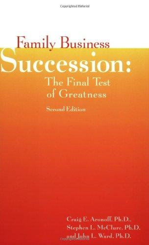 Family Business Succession: The Final Test of Greatness, Second Edition